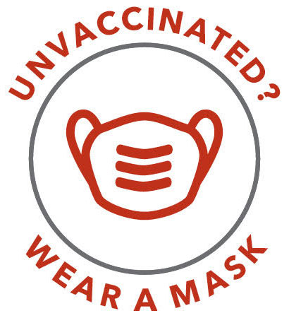 Unvaccinated? Wear a Mask